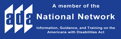 A member of the ADA National Network: Information, Guidance, and Training on the Americans with Disabilities Act